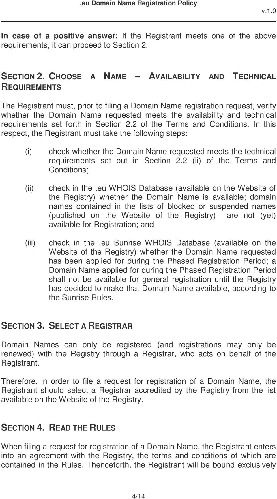 technical requirements set forth in Section 2.2 of the Terms and Conditions.