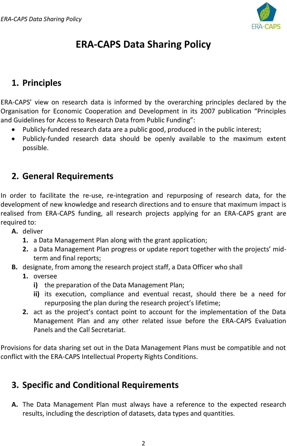 Guidelines for Access to Research Data from Public Funding : Publicly-funded research data are a public good, produced in the public interest; Publicly-funded research data should be openly available
