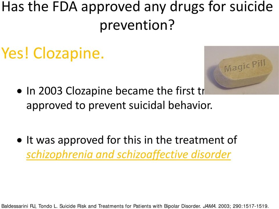 It was approved for this in the treatment of schizophrenia and schizoaffective disorder