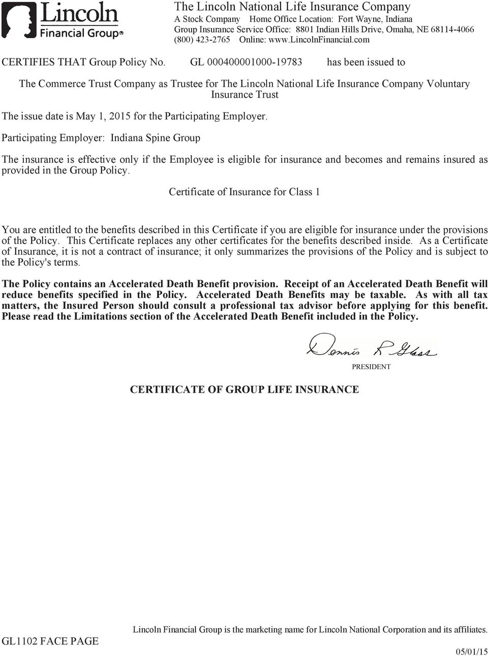 GL 000400001000-19783 has been issued to The Commerce Trust Company as Trustee for The Lincoln National Life Insurance Company Voluntary Insurance Trust The issue date is May 1, 2015 for the
