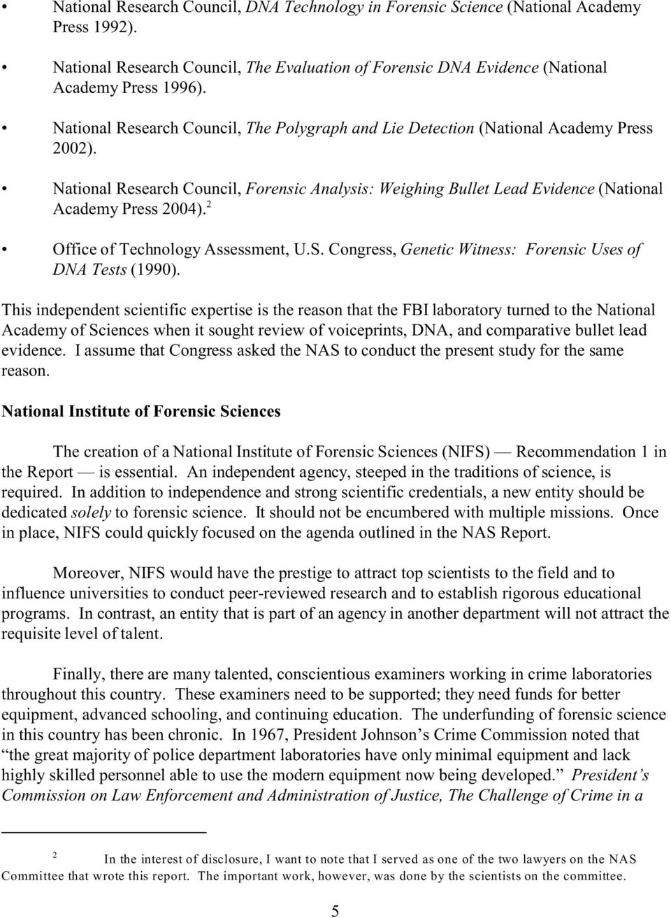 2 Office of Technology Assessment, U.S. Congress, Genetic Witness: Forensic Uses of DNA Tests (1990).