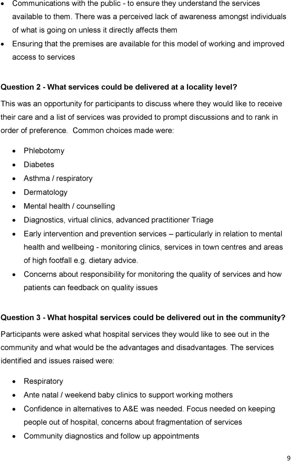 to services Question 2 - What services could be delivered at a locality level?