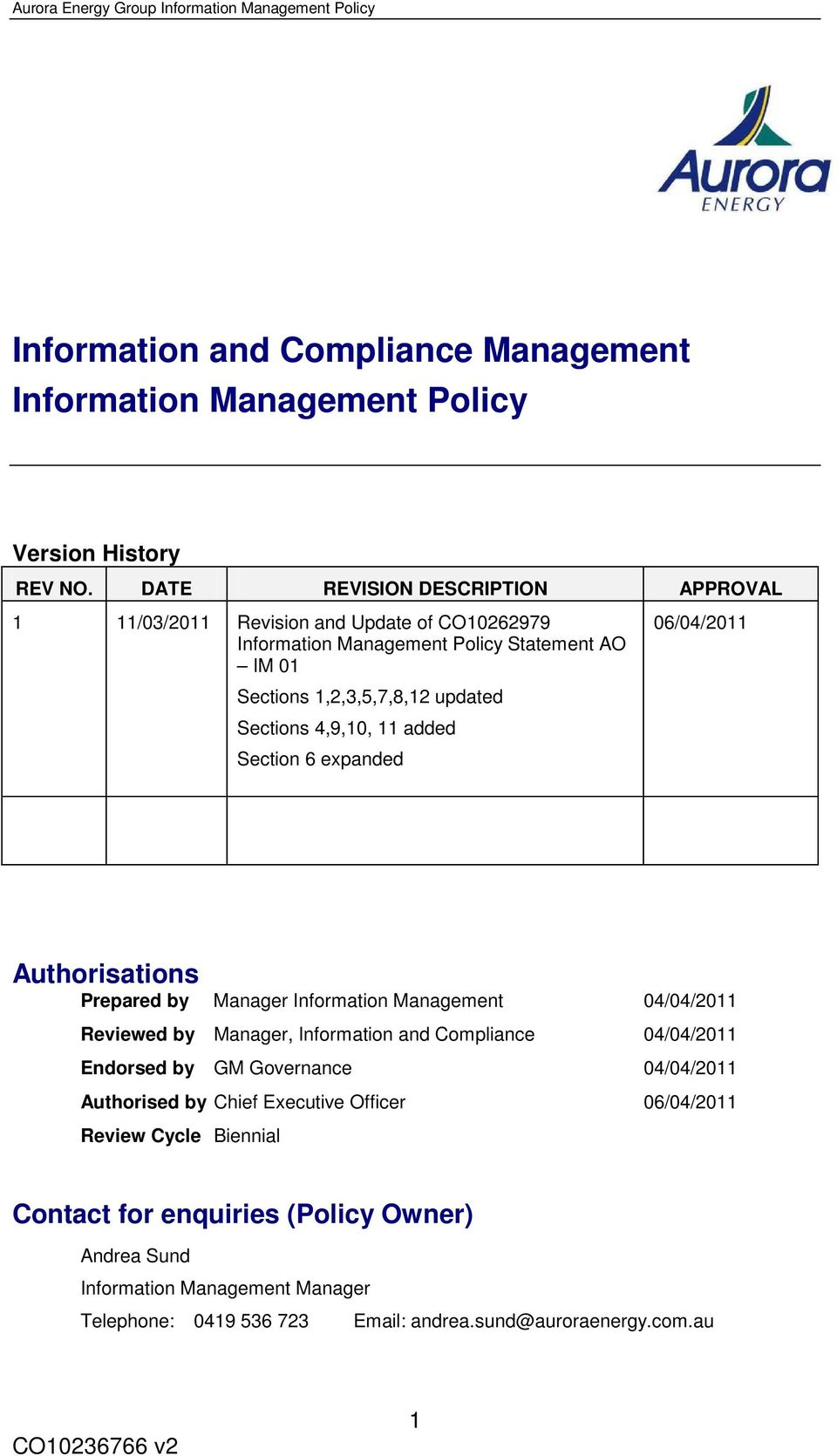 added Section 6 expanded 06/04/2011 Authorisations Prepared by Manager Information Management 04/04/2011 Reviewed by Manager, Information and Compliance 04/04/2011 Endorsed by GM