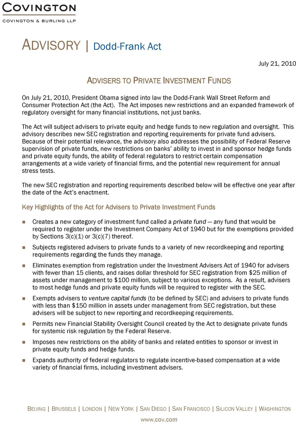 The Act will subject advisers to private equity and hedge funds to new regulation and oversight. This advisory describes new SEC registration and reporting requirements for private fund advisers.