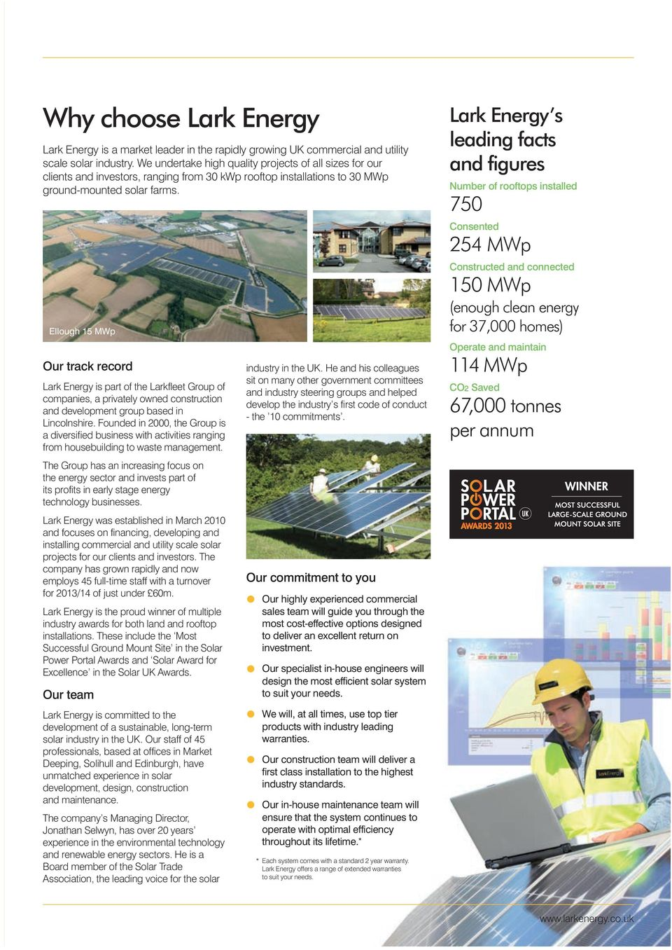 Ellough 15 MWp Our track record Lark Energy is part of the Larkfleet Group of companies, a privately owned construction and development group based in Lincolnshire.