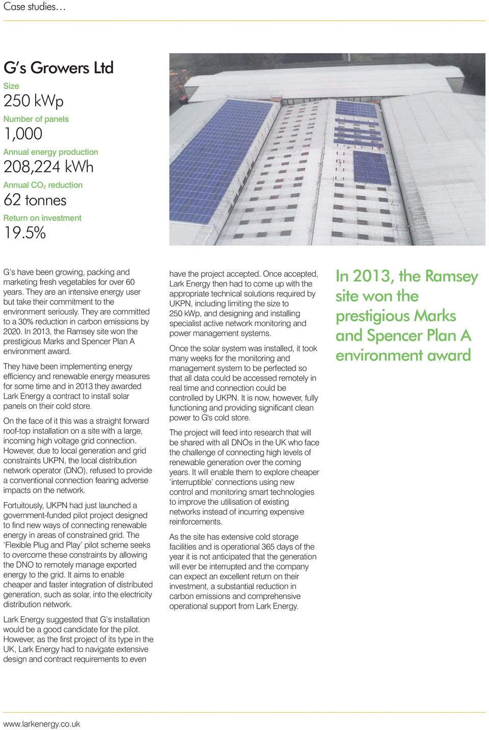 In 2013, the Ramsey site won the prestigious Marks and Spencer Plan A environment award.