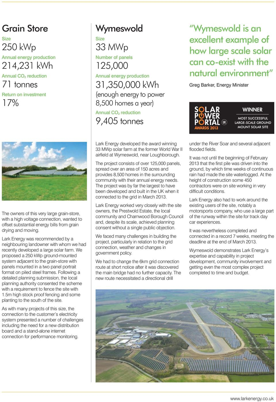 energy bills from grain drying and moving. Lark Energy was recommended by a neighbouring landowner with whom we had recently developed a large solar farm.
