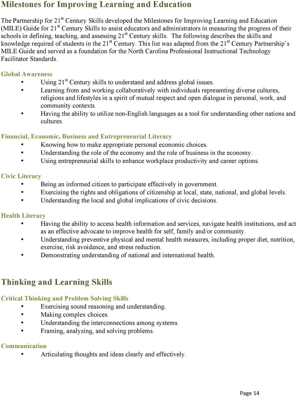 The following describes the skills and knowledge required of students in the 21 st Century.