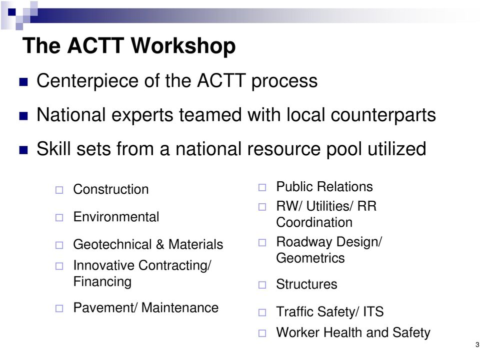 Geotechnical & Materials Innovative Contracting/ Financing Pavement/ Maintenance Public