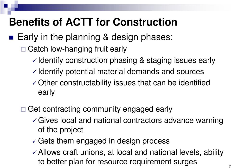 identified early Get contracting community engaged early Gives local and national contractors advance warning of the project