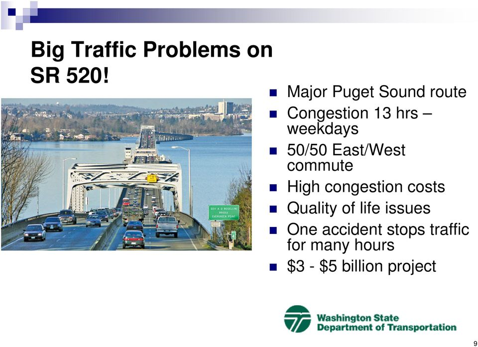 50/50 East/West commute High congestion costs Quality