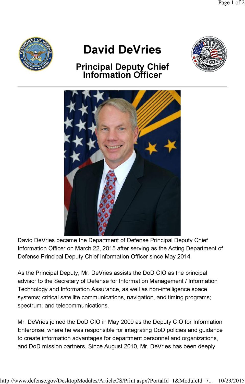 serving as the Acting Department of Defense Principal Deputy Chief Information Officer since May 2014. As the Principal Deputy, Mr.