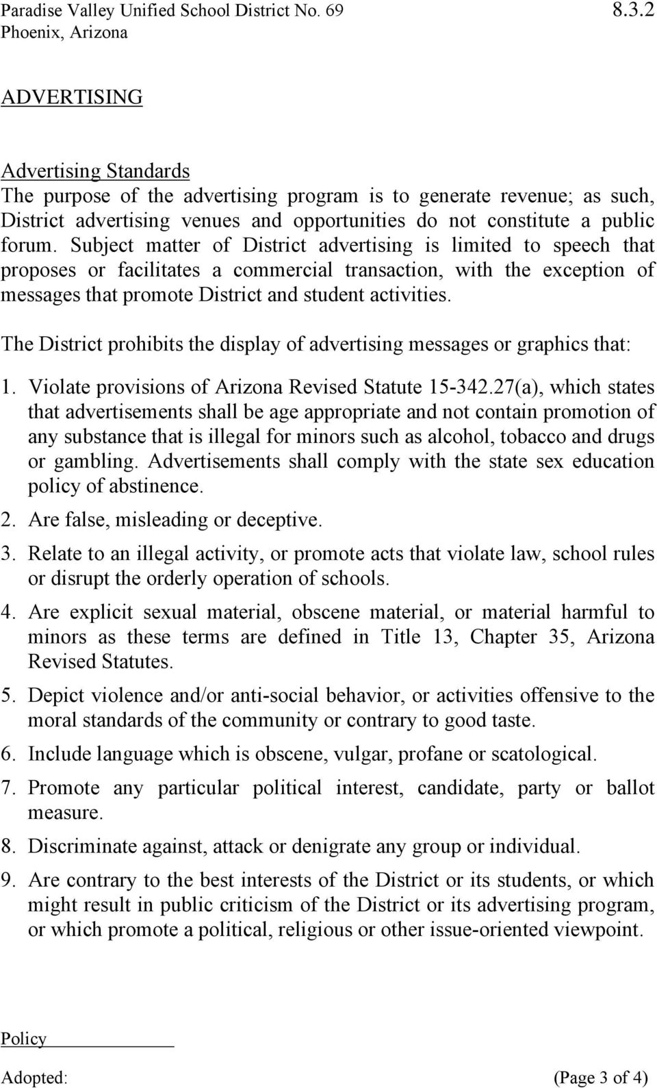 The District prohibits the display of advertising messages or graphics that: 1. Violate provisions of Arizona Revised Statute 15-342.