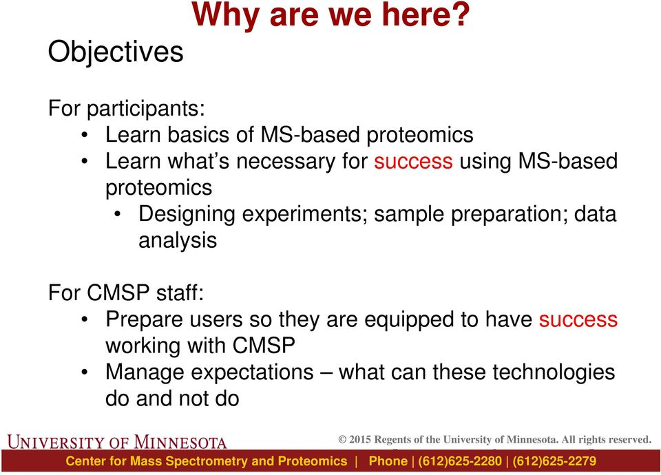 success using MS-based proteomics Designing experiments; sample preparation; data