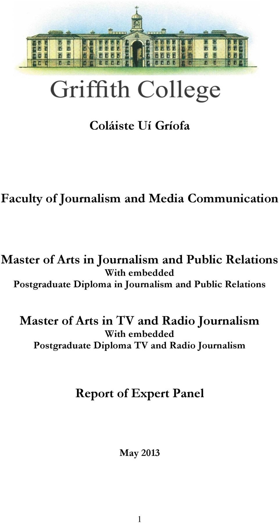 Journalism and Public Relations Master of Arts in TV and Radio Journalism With