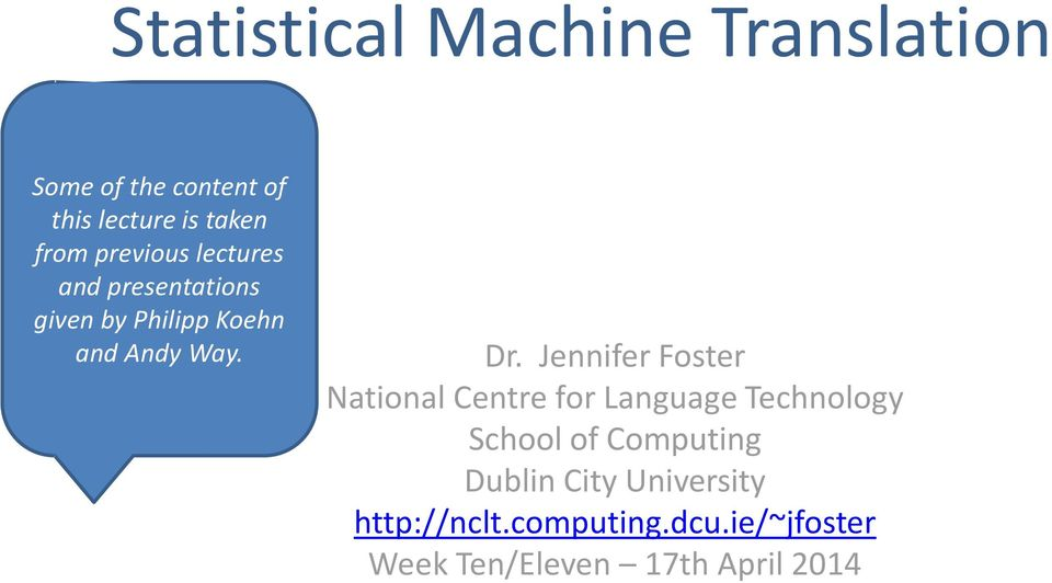 Jennifer Foster National Centre for Language Technology School of Computing