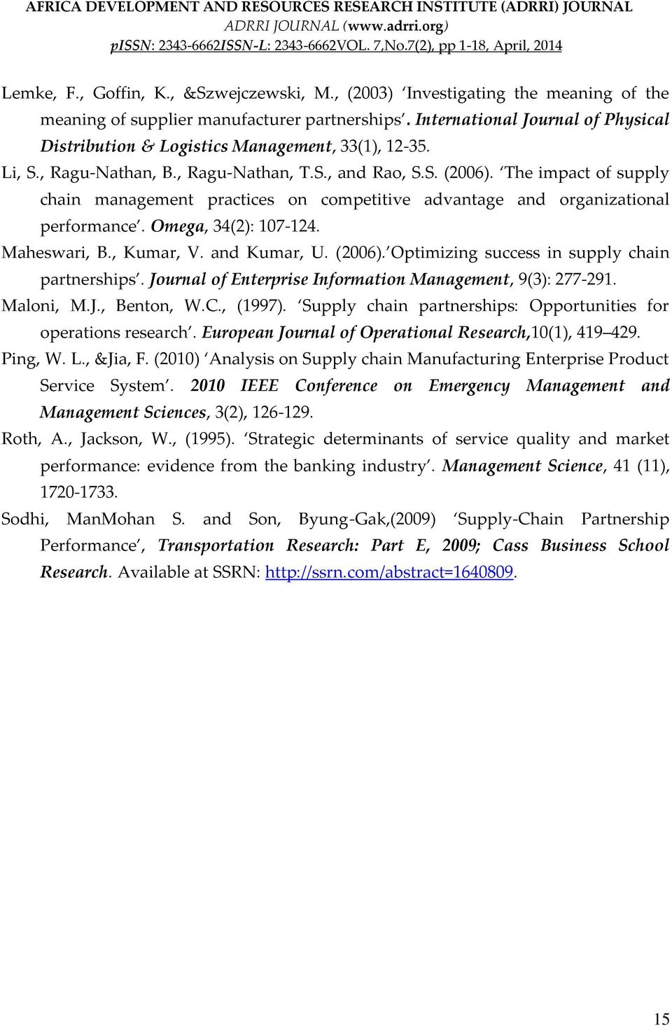 The impact of supply chain management practices on competitive advantage and organizational performance. Omega, 34(2): 107-124. Maheswari, B., Kumar, V. and Kumar, U. (2006).