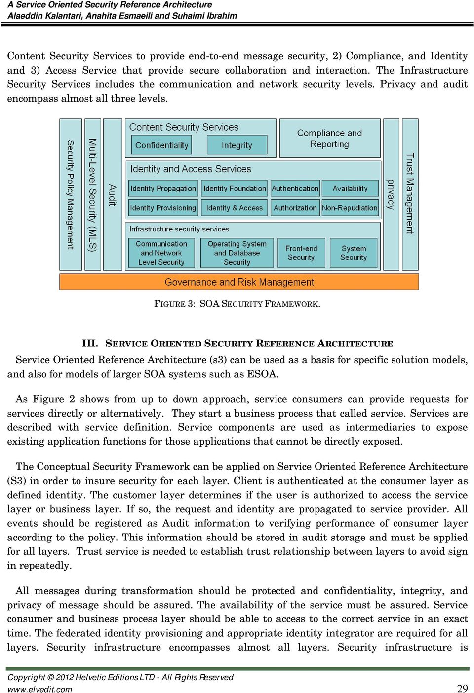 Privacy and audit encompass almost all three levels. FIGURE 3: SOA SECURITY FRAMEWORK. III.