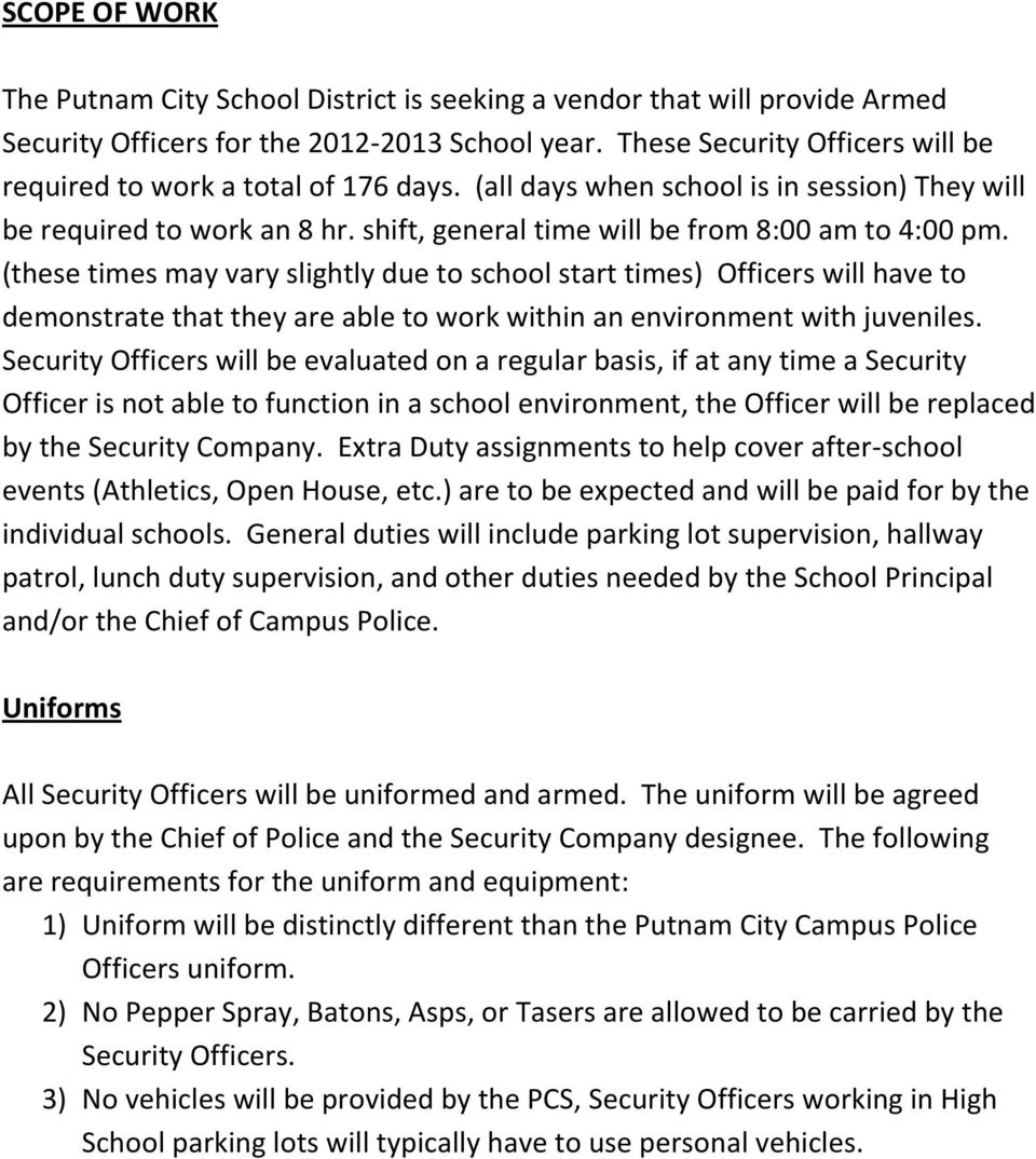 (these times may vary slightly due to school start times) Officers will have to demonstrate that they are able to work within an environment with juveniles.