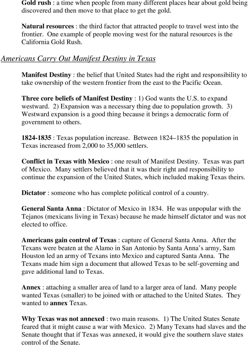Americans Carry Out Manifest Destiny in Texas Manifest Destiny : the belief that United States had the right and responsibility to take ownership of the western frontier from the east to the Pacific