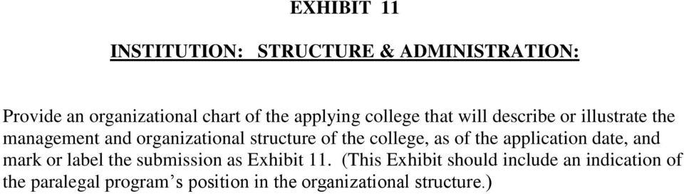 the college, as of the application date, and mark or label the submission as Exhibit 11.