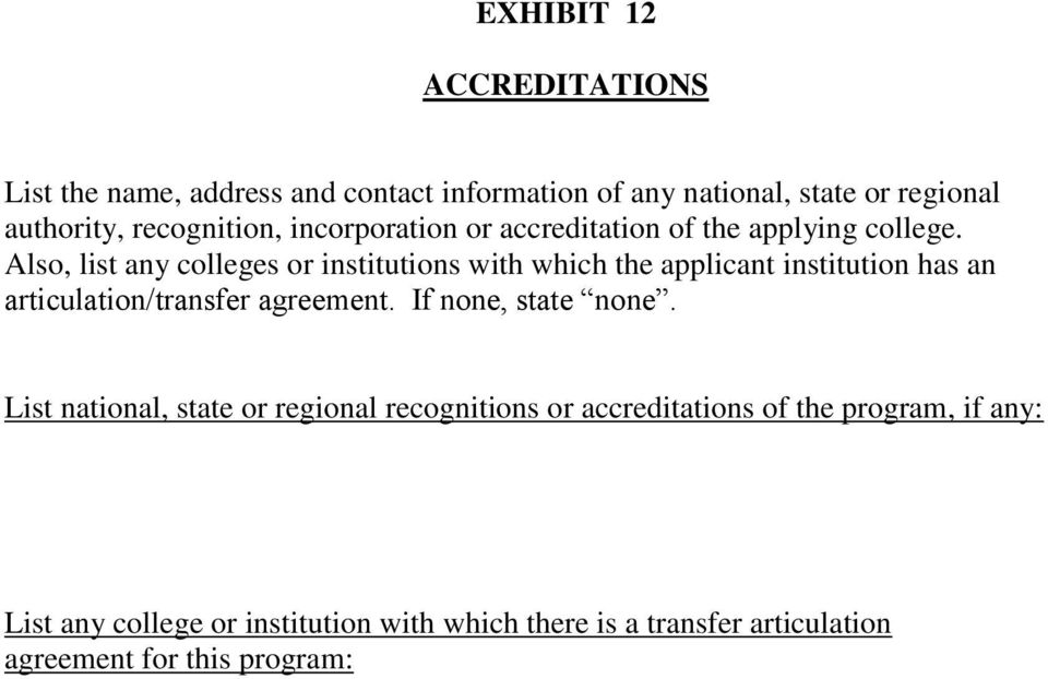 Also, list any colleges or institutions with which the applicant institution has an articulation/transfer agreement.