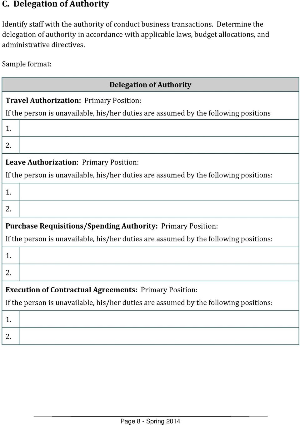 Delegation of Authority Travel Authorization: Primary Position: If the person is unavailable, his/her duties are assumed by the following positions 1. 2.