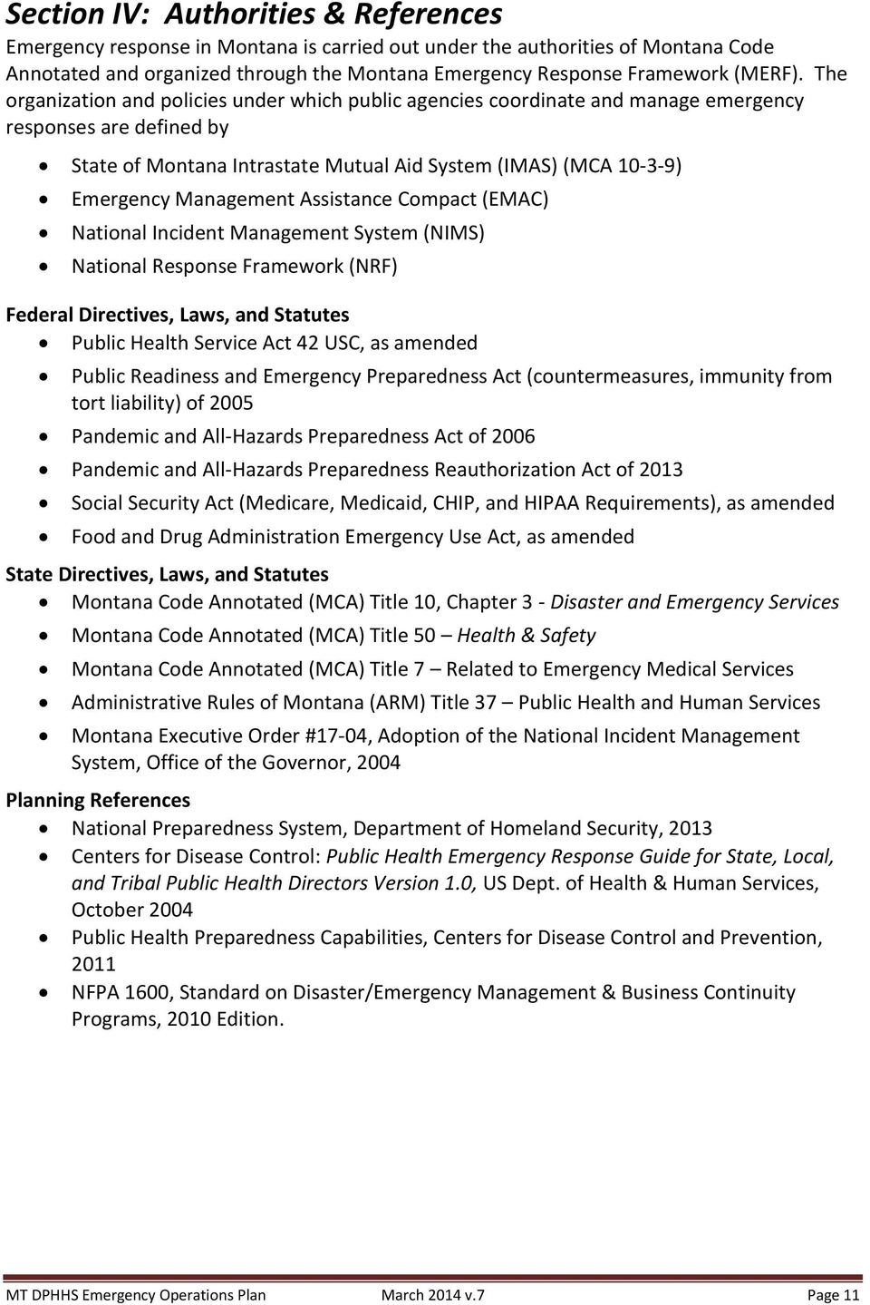 Management Assistance Compact (EMAC) National Incident Management System (NIMS) National Response Framework (NRF) Federal Directives, Laws, and Statutes Public Health Service Act 42 USC, as amended