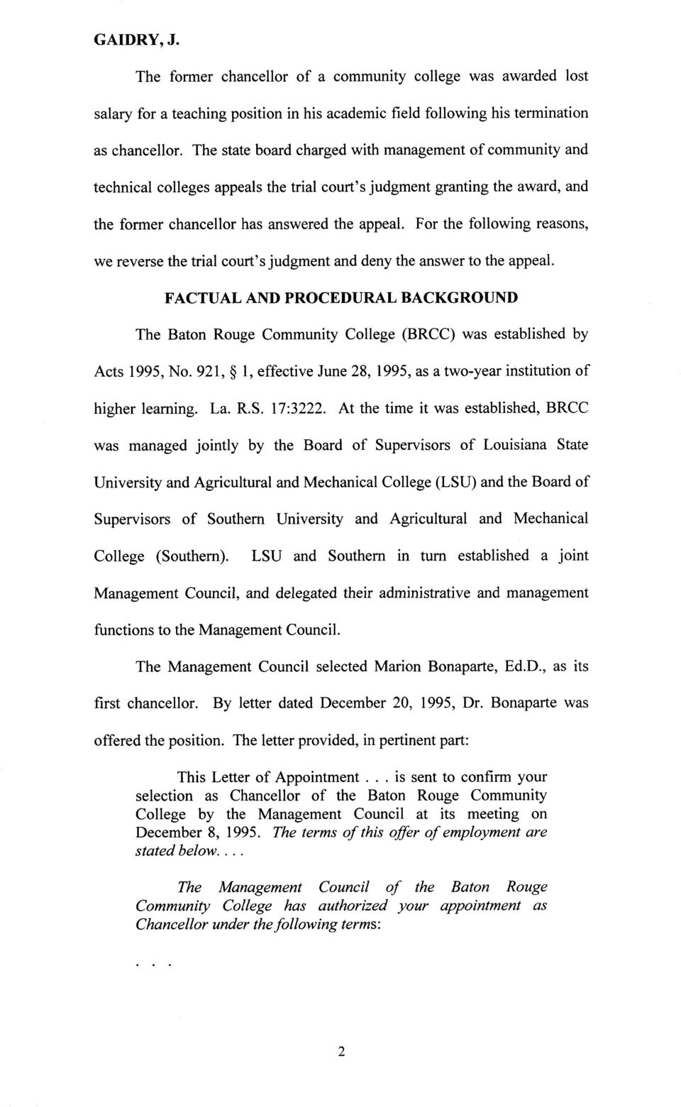 court s judgment and deny the answer to the appeal FACTUAL AND PROCEDURAL BACKGROUND The Baton Rouge Community College BRCC was established by Acts 1995 No 921 S 1 effective June 28 1995 as a two