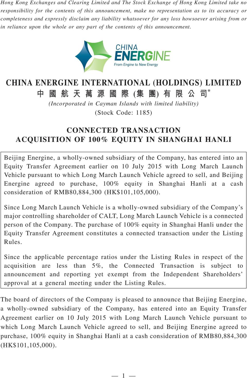 CHINA ENERGINE INTERNATIONAL (HOLDINGS) LIMITED ( ) * (Incorporated in Cayman Islands with limited liability) (Stock Code: 1185) CONNECTED TRANSACTION ACQUISITION OF 100% EQUITY IN SHANGHAI HANLI