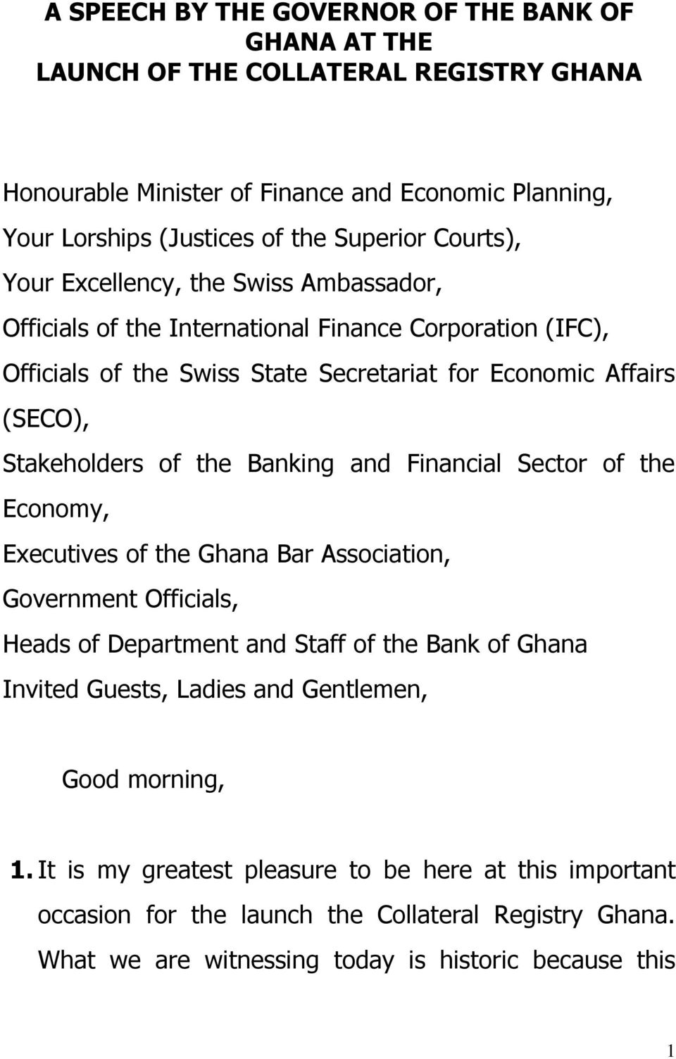 of the Banking and Financial Sector of the Economy, Executives of the Ghana Bar Association, Government Officials, Heads of Department and Staff of the Bank of Ghana Invited Guests, Ladies
