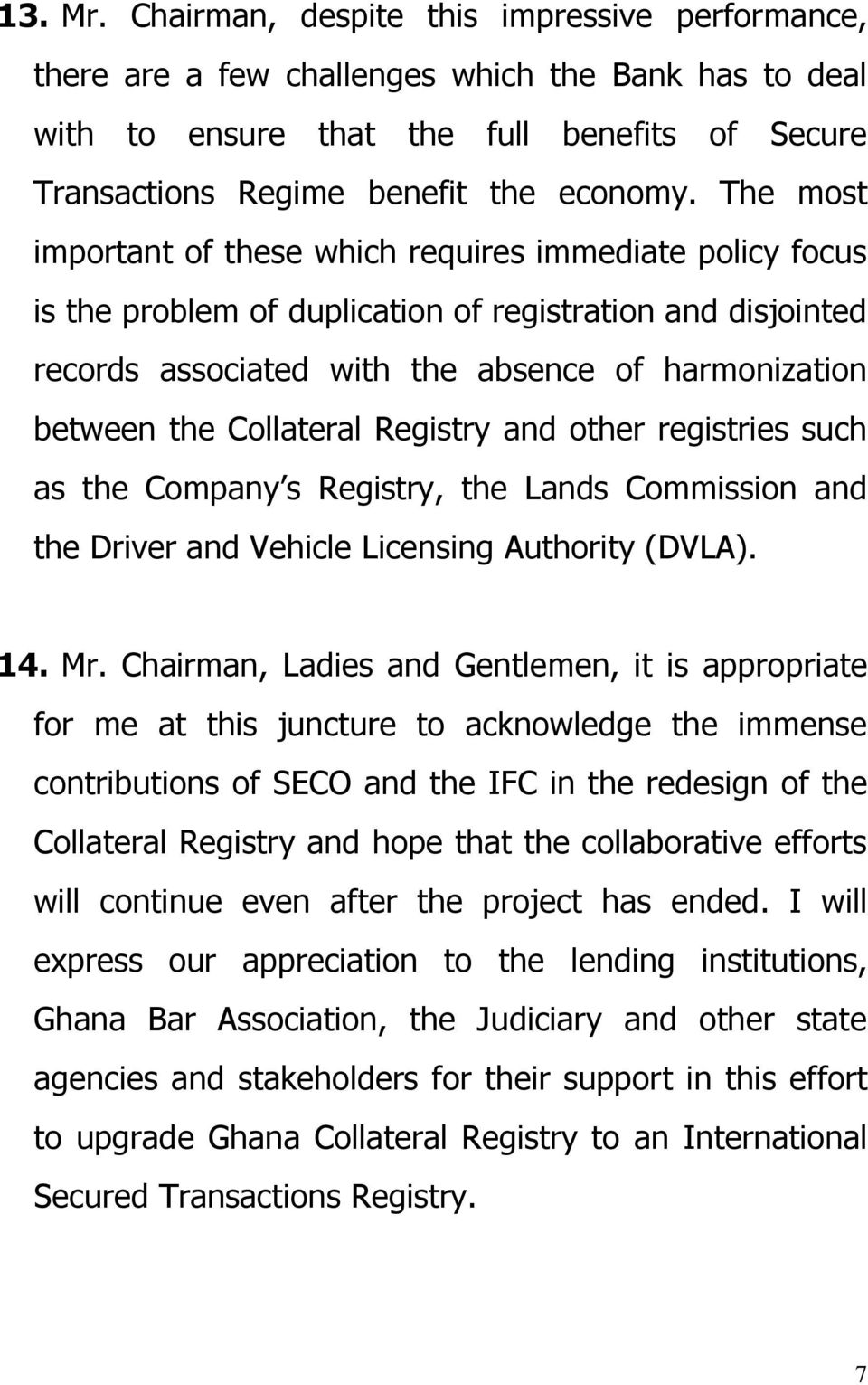 Collateral Registry and other registries such as the Company s Registry, the Lands Commission and the Driver and Vehicle Licensing Authority (DVLA). 14. Mr.