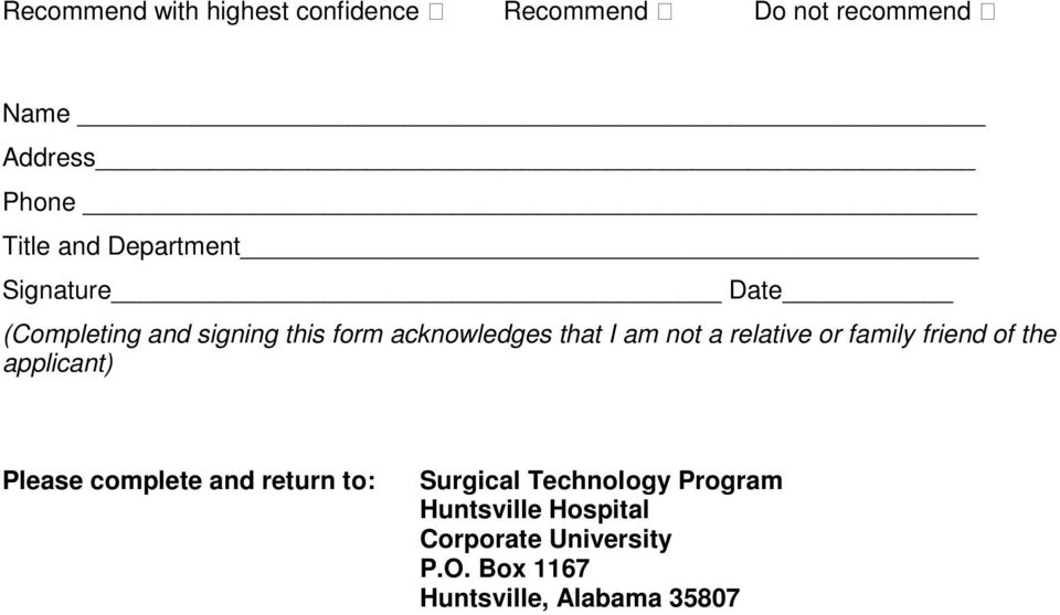 relative or family friend of the applicant) Please complete and return to: Surgical