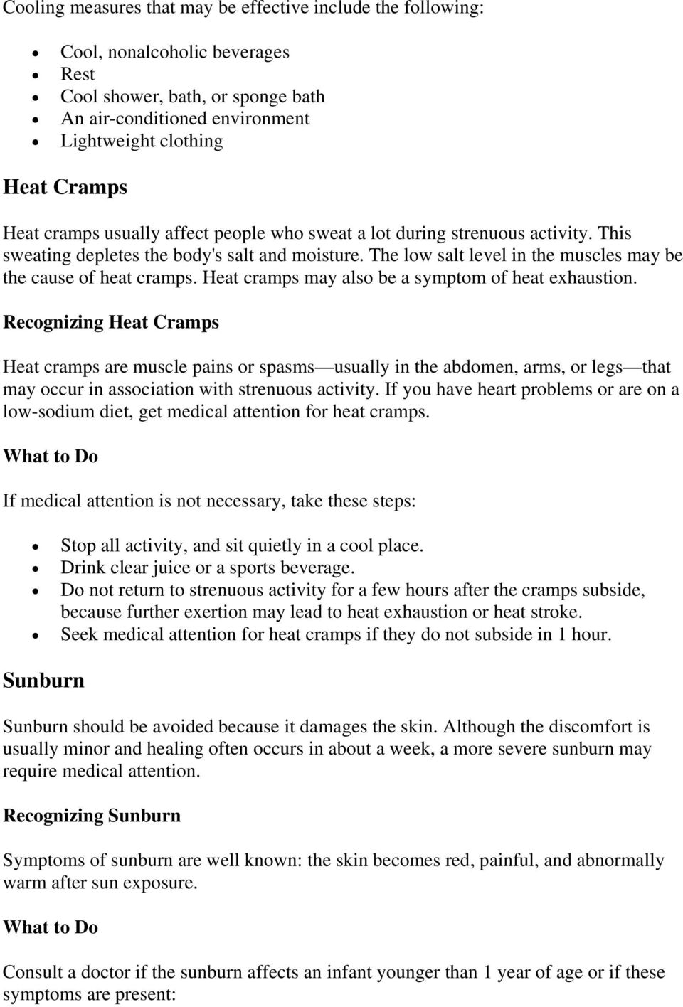 Heat cramps may also be a symptom of heat exhaustion.
