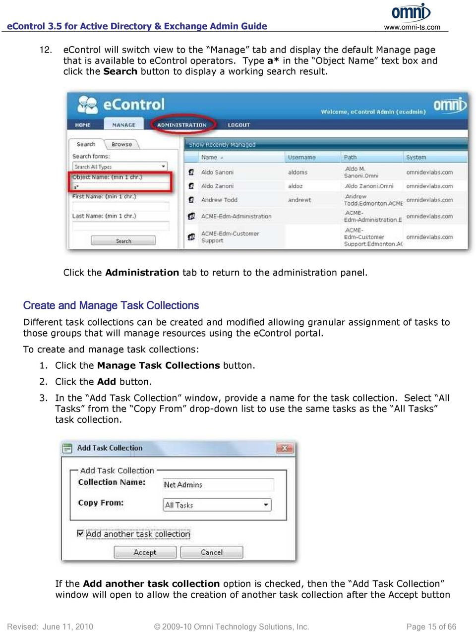 Create and Manage Task Collections Different task collections can be created and modified allowing granular assignment of tasks to those groups that will manage resources using the econtrol portal.