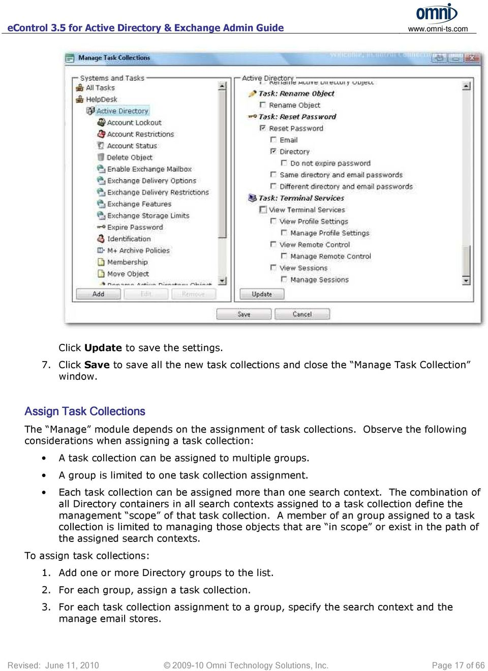 Observe the following considerations when assigning a task collection: A task collection can be assigned to multiple groups. A group is limited to one task collection assignment.