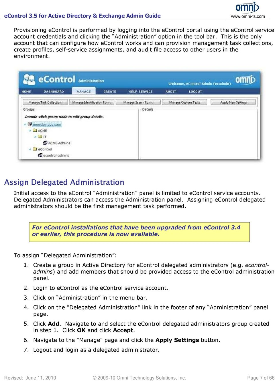 environment. Assign Delegated Administration Initial access to the econtrol Administration panel is limited to econtrol service accounts. Delegated Administrators can access the Administration panel.