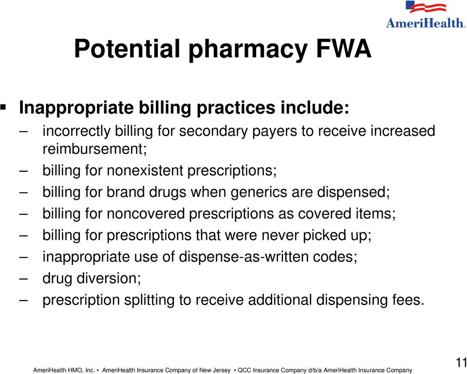 billing for noncovered prescriptions as covered items; billing for prescriptions that were never picked up;