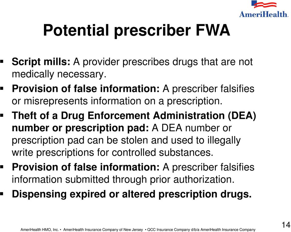 Theft of a Drug Enforcement Administration (DEA) number or prescription pad: A DEA number or prescription pad can be stolen and used to