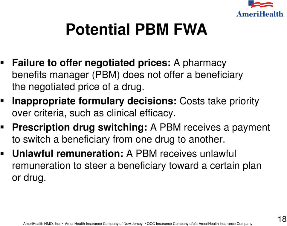 Inappropriate formulary decisions: Costs take priority over criteria, such as clinical efficacy.
