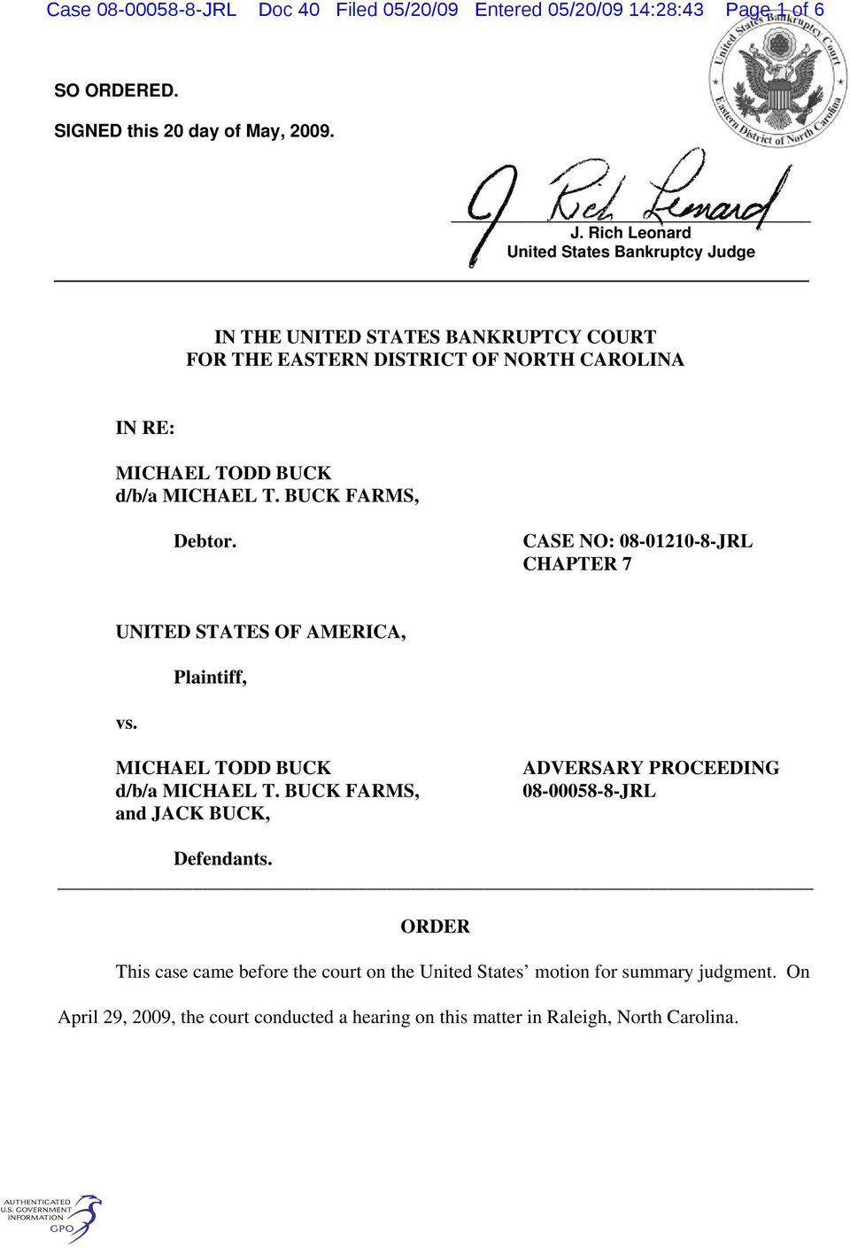 BUCK FARMS, Debtor. CASE NO: 08-01210-8-JRL CHAPTER 7 UNITED STATES OF AMERICA, vs. Plaintiff, MICHAEL TODD BUCK d/b/a MICHAEL T.