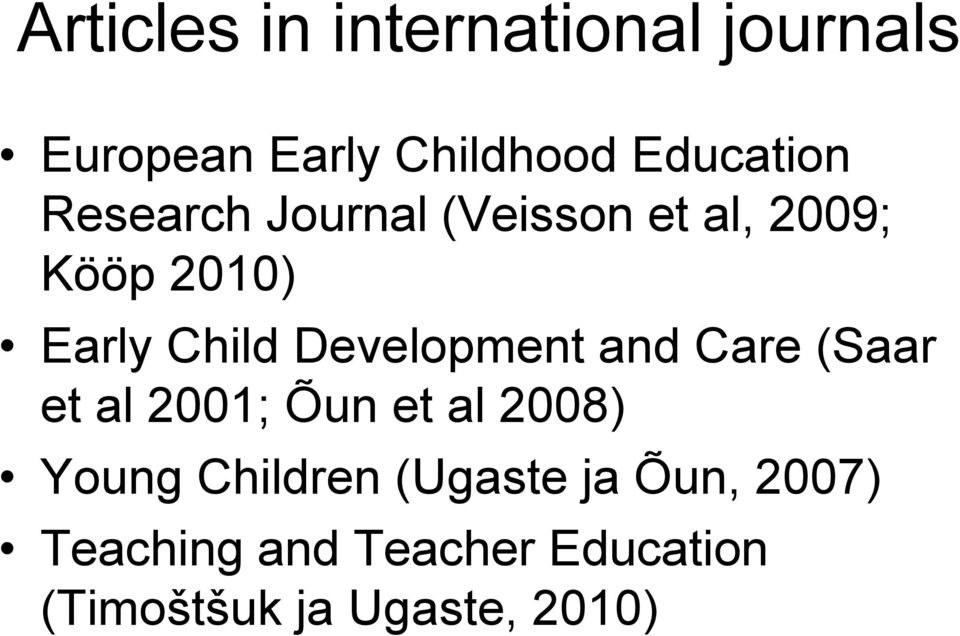 Development and Care (Saar et al 2001; Õun et al 2008) Young Children