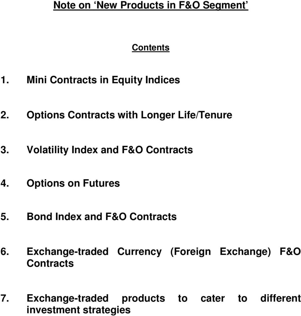 Options on Futures 5. Bond Index and F&O Contracts 6.
