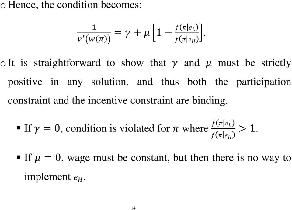 solution, and thus both the participation constraint and the incentive