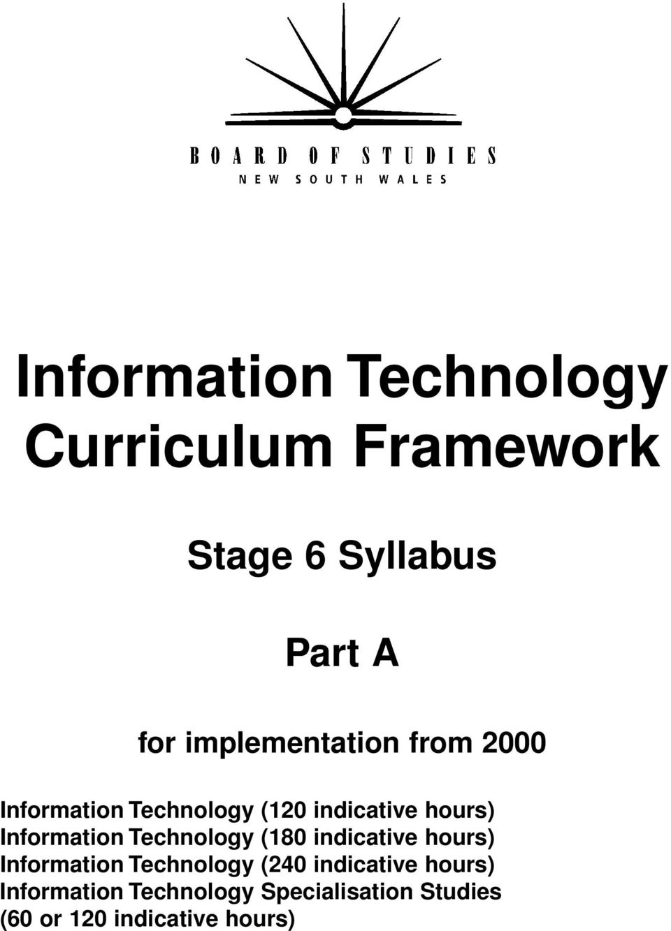 Information Technology (180 indicative hours) Information Technology (240