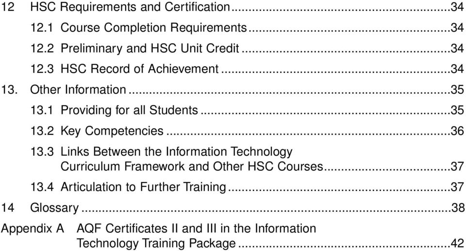 ..36 13.3 Links Between the Information Technology Curriculum Framework and Other HSC Courses...37 13.