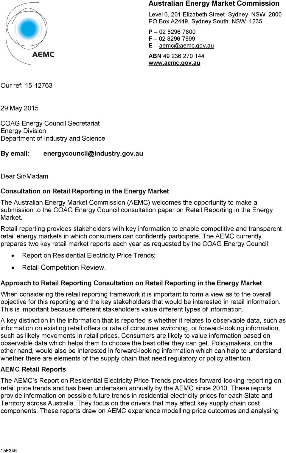 au Our ref: 15-12763 29 May 2015 COAG Energy Council Secretariat Energy Division Department of Industry and Science By email: energycouncil@industry.gov.
