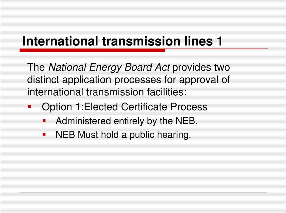 international transmission facilities: Option 1:Elected