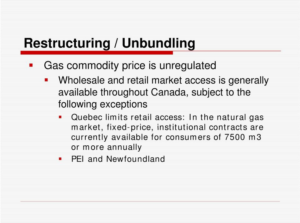 Quebec limits retail access: In the natural gas market, fixed-price price, institutional