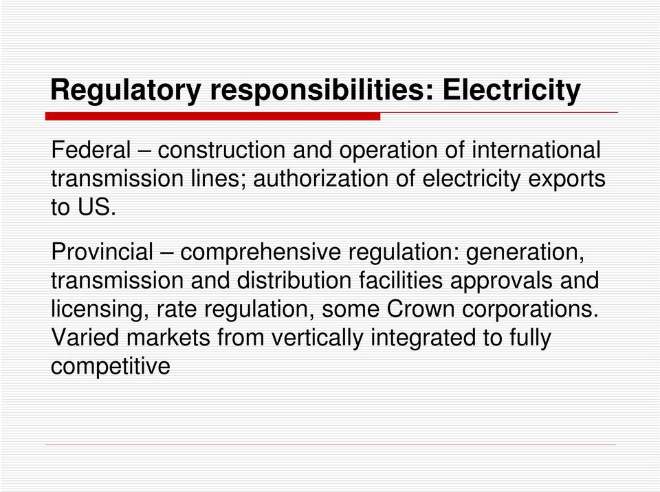 Provincial comprehensive regulation: generation, transmission and distribution facilities